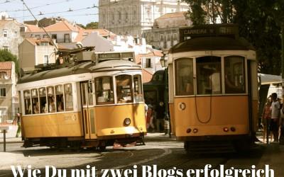 Mit zwei Blogs erfolgreich bloggen