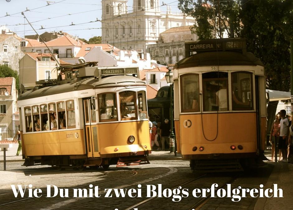 Wie Du mit zwei Blogs erfolgreich sein kannst!